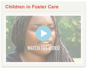 Watch Video: Children in Foster Care
