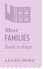 Register with AdoptUSKids to search our database of families who are home studied and approved to adopt